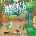 Little Friends The Woodland Christmas Ball book